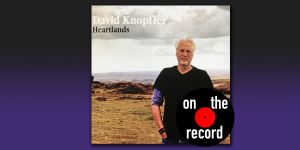 On the Record: David Knopfler – Heartlands