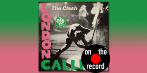 On the Record – London Calling
