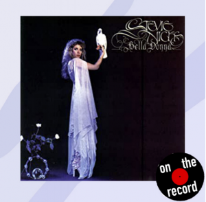 "On the Record: ""Bella Donna,"" Stevie Nicks"