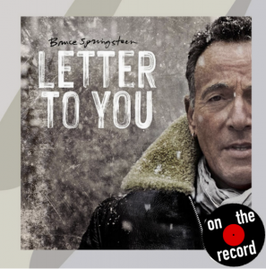 "On the Record: Bruce Springsteen, ""Letter to You"""