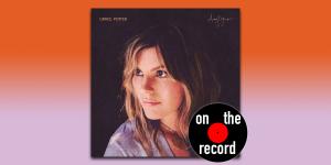 """On The Record: Grace Potter, """"Daylight"""""""