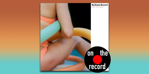 "On The Record – Kim Gordon, ""No Home Record"""