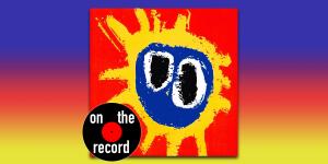 On the Record – Screamadelica, Primal Scream