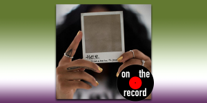 On the Record: H.E.R.