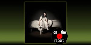 On the Record: Billie Eilish