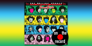 On The Record: The (Still!) Rolling Stones