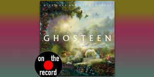 On the Record: Ghosteen, Nick Cave + The Bad Seeds