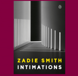 Intimations By Zadie Smith: A Review