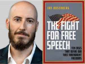 "Ian Rosenberg and ""The Fight For Free Speech"""